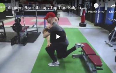 Achieve Physiotherapy Top Tips: Bulgarian Split Squat